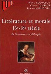 Littérature et morale 16 - 18 e siècle