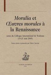 Moralia et Oeuvres morales à la Renaissance